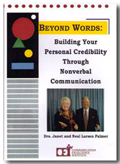BEYOND WORDS: Building Your Personal Credibility Through Nonverbal Communication